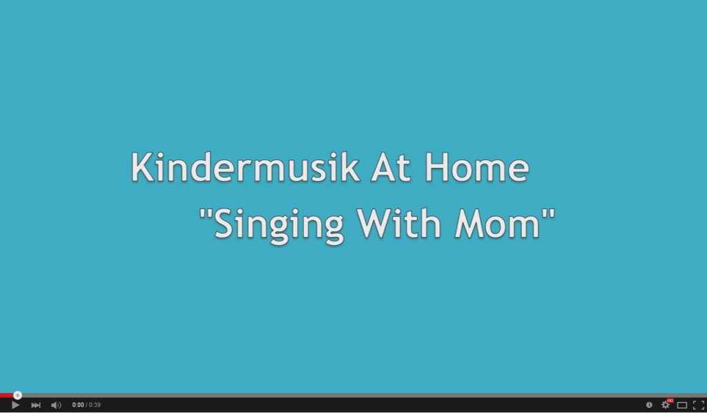 Kindermusik at Home - Singing with Mom