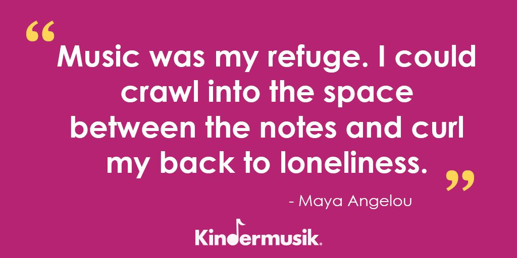 maya-angelou-quote-kindermusik