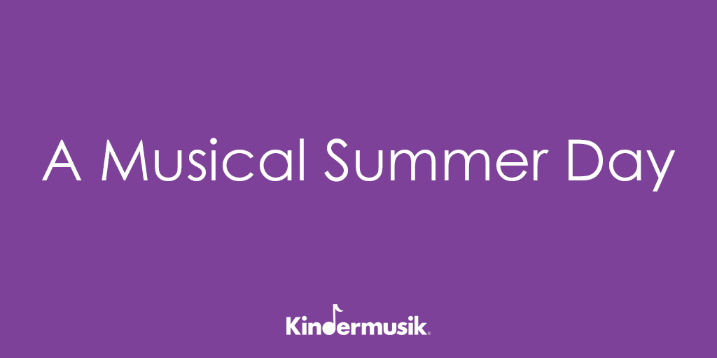 A Musical Summer Day - Kindermusik