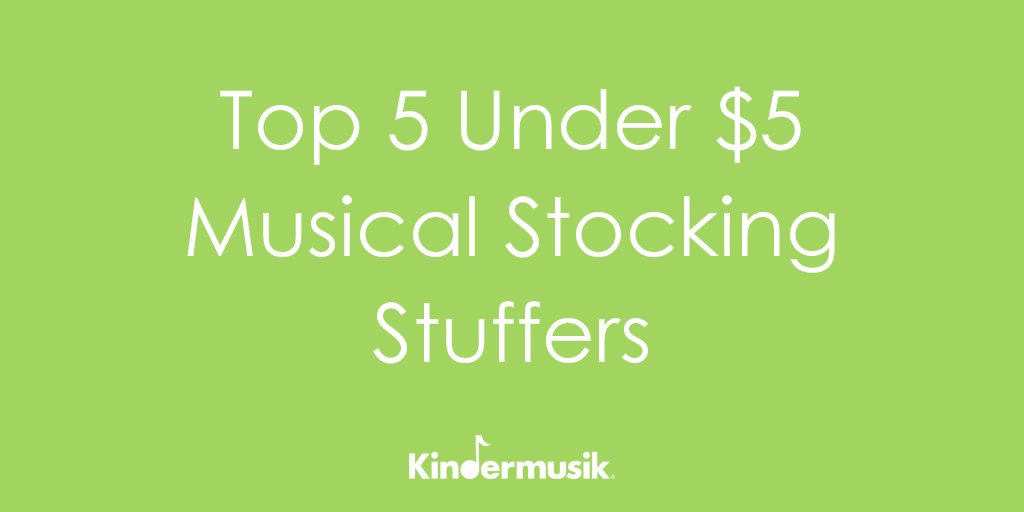 Top 5 Under $5 Musical Stocking Stuffers
